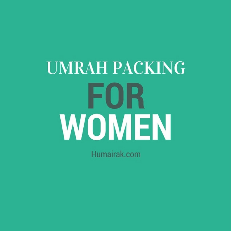 Umrah Packing For Women. Here are all the essentials you'll need when planning the trip of a lifetime. Hint, pain relief cream is essential! | Humairak.com