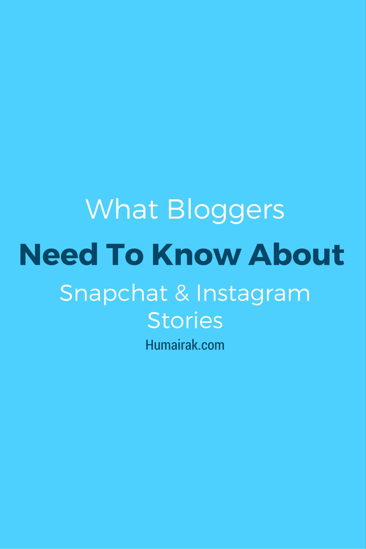 What Bloggers Need To Know About Snapchat & Instagram Stories - This article breaks down what each of these platforms is about and helps you decide which one is better for Bloggers. | Humairak.com