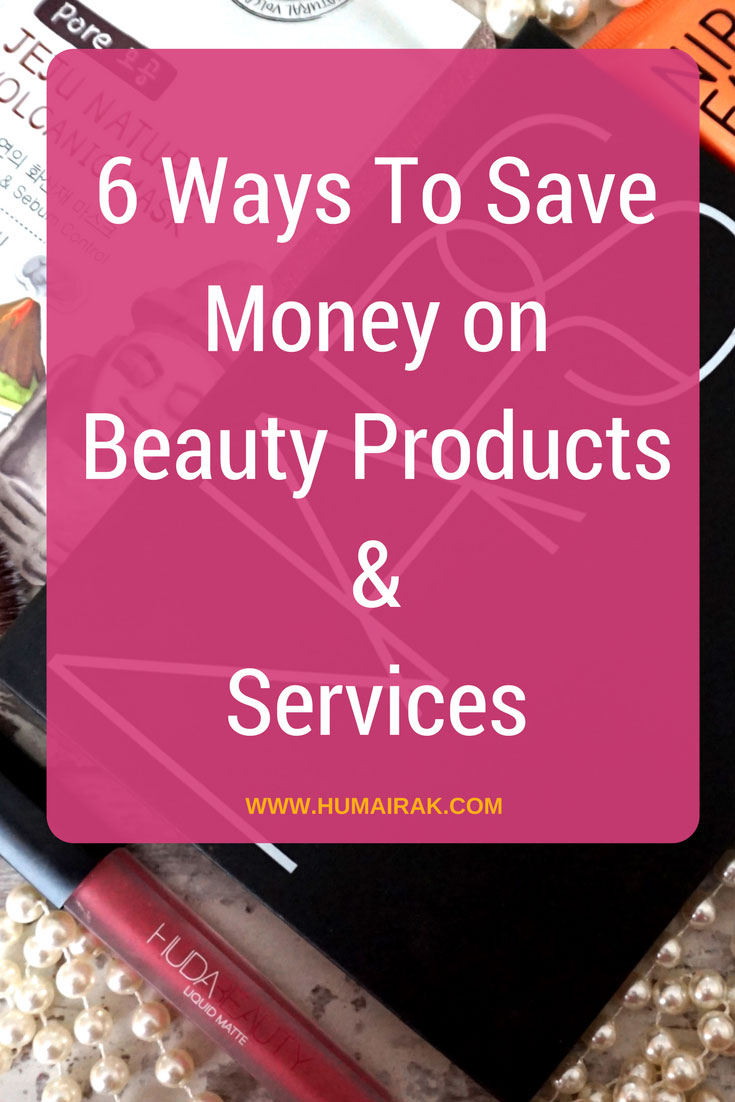 6 Ways To Save Money on Beauty Products & Services Pinterest Blog - We all love a bargain, so here's 6 ways to save money on beauty products and services that you may never have heard of! Click for more info. | Humairak.com
