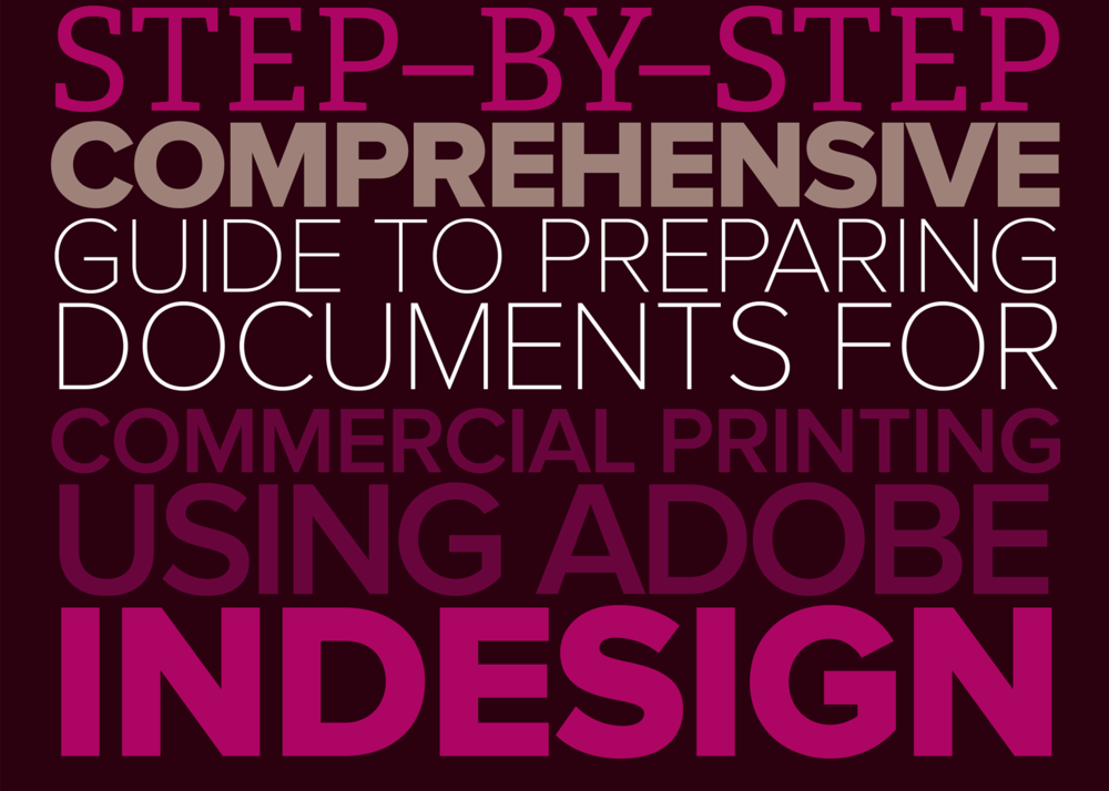 Step by step comprehensive guide to preparing documents for commercial printing using Adobe InDesign