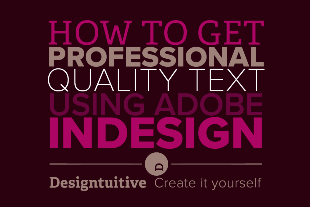 how-to-get-professional-quality-text-using-adobe-indesign.png