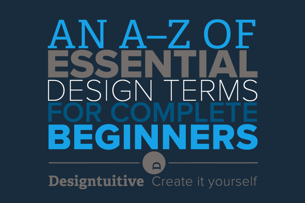 an-a–z-guide-to-design-terms-for-complete-beginners.png