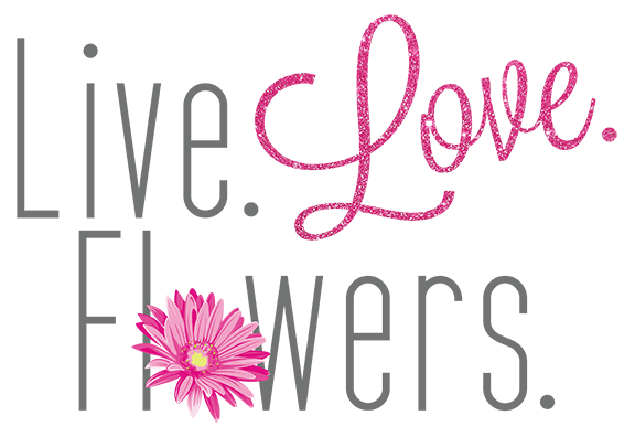 Live. Love. Flowers.
