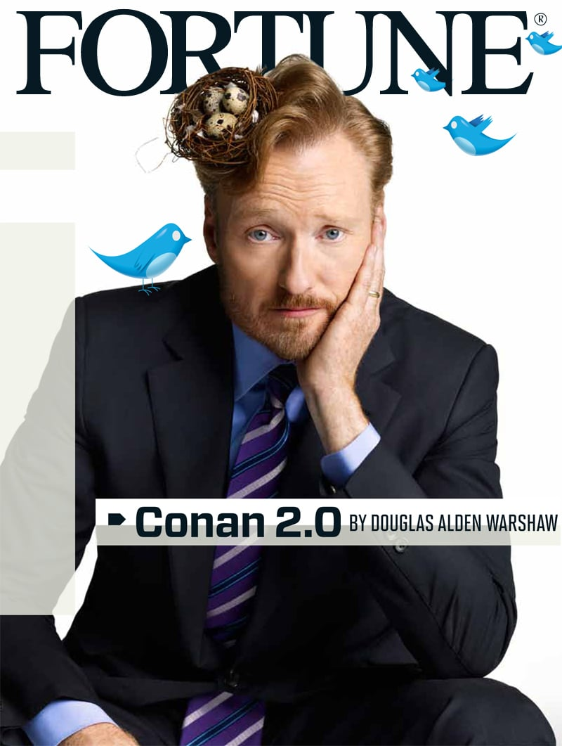 """CONAN 2.0""       How a late-night Luddite accidentally fought his way back into bedrooms (and computers, smartphones, and tablets) across America.   Fortune Magazine  (February 2011)"