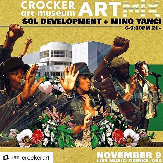Excited to announce that we will be joining several other artists in the Sacramento area at @crockerart ArtMix this Thursday! Come check out what we have been working on, and enjoy an evening of art! . . #Repost @crockerart (@get_repost) ・・・ #ArtMix RESIST hits the ground on Thursday, November 9! Get down to music with a message featuring DJ Rock Bottom, the conscience lyrics of SOL Development with Mino Yanci, and the live FLOW musical experience with Element Brass Band, host Andru Defeye and the cities best poets/emcees. AndYes - Punk Poet will drop some of Sac's best spoken word with Russell Cummings and Khalypso Osborne, and give all comers a chance at a hot open mic session. Join us for a night when we go guerilla! 🍻 Come early for #happyhour from 5 - 6 PM, and stay to enjoy $6 drink specials all night from the Crocker Cafe by Supper Club! 🎟 FREE for members; just $10 for nonmembers! 📲 ArtMix is for guests 21+ Online registration will close at 3 PM on November 9. Tickets may be purchased at the door. Please note new ArtMix time 6 - 9:30 PM 👏 Sponsored by Submerge Mag. 📷 [Image: Sol Development]