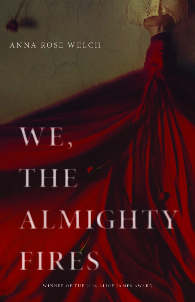 We The Almighty Fires By Anna Rose Welch