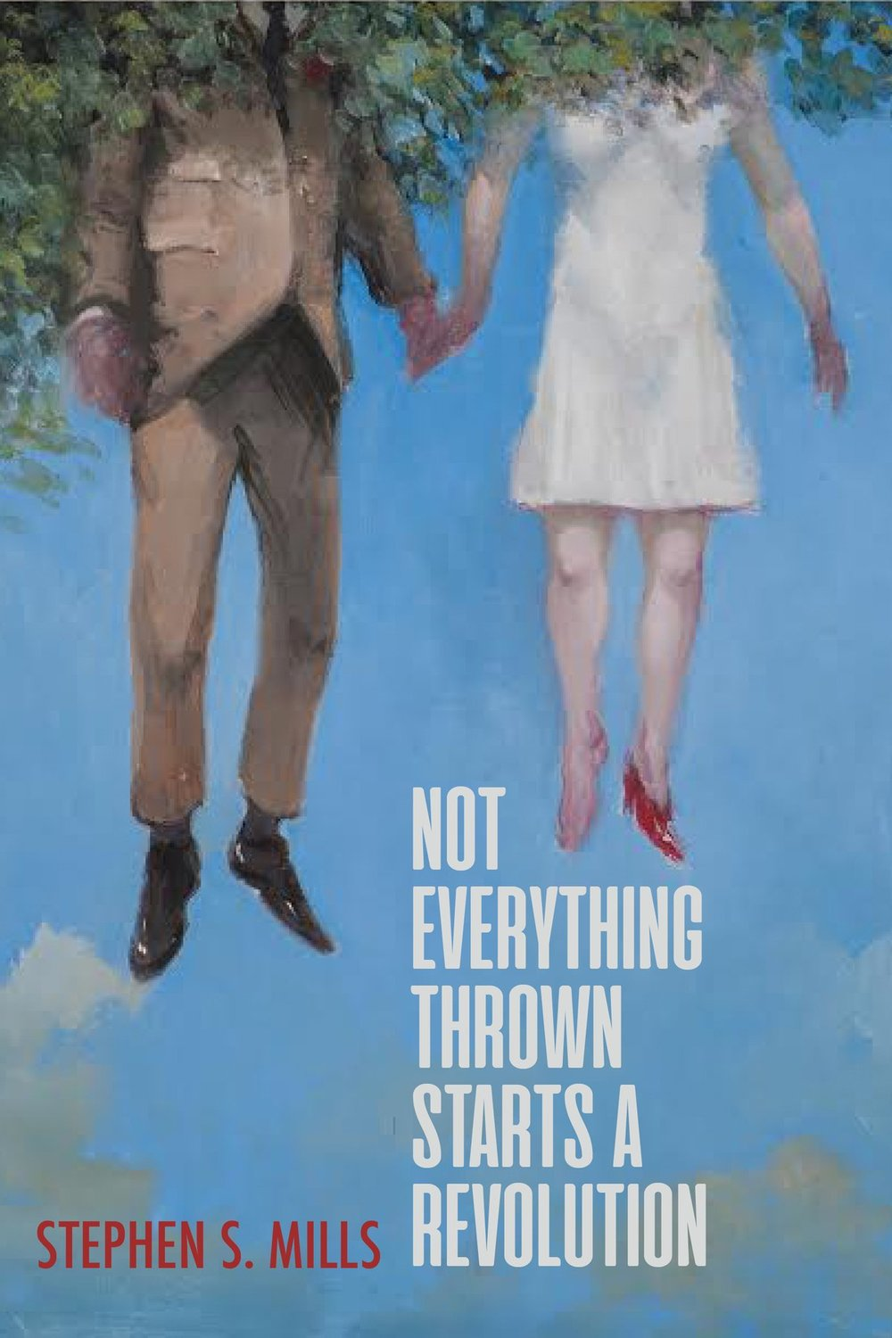 Not Everything Thrown Starts A Revolution By Stephen S Mills