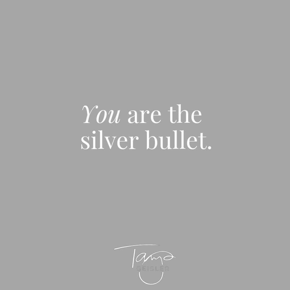 You are the silver bullet.png
