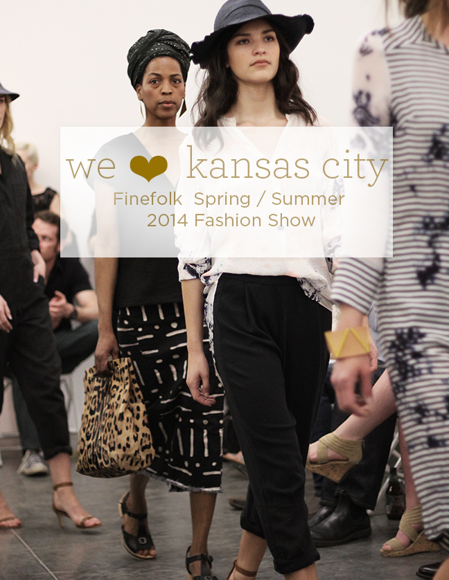 We Heart Kansas City: Finefolk Sprint / Summer 2014 Fashion Show
