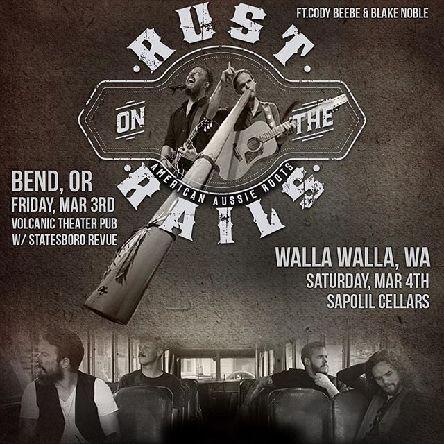 Two shows this weekend at two of our favorite towns! Friday, March 3rd at @volcanictheatrepub in @bend0regon with @statesbororevue AND Saturday, March 4th at Sapolil Cellars in Walla Walla, WA! Please spread the word. Hope to see you there! #rustontherails #americanaussieroots #didgeridoo #Blakenoble #codybeebe @codybeebe @blakenoble @ericmillercbc @drummerfromanothermother @roslynmusicgrp @abigailsapolil