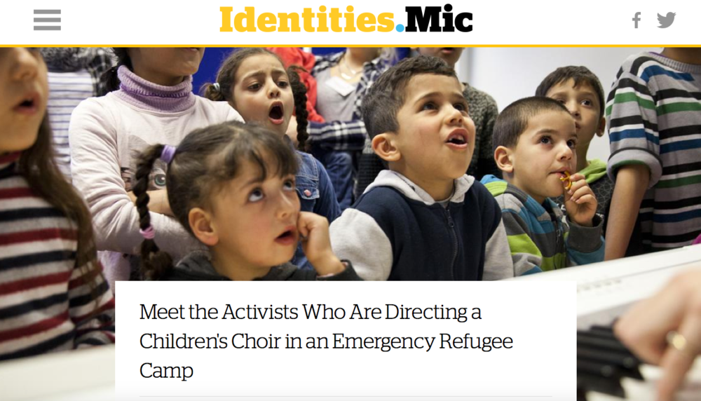 "Mic.com: ""Meet the Activists Who Are Directing a Children's Choir in an Emergency Refugee Camp"" - February 25th, 2016"