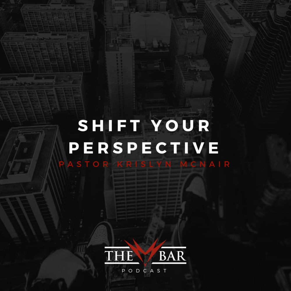 The-BAR-Church-Podcast-Shift-Your-Perspective
