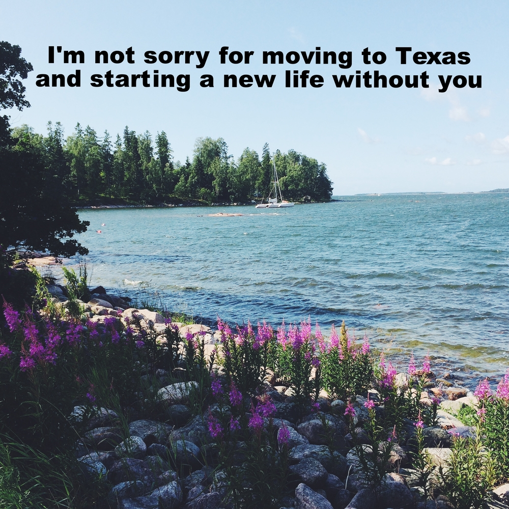"Anonymous March 4 2016 Image of a bay with a sailboat and green trees in the background. Purple flowers grow from between the rocks at the shore. ""I'm not sorry for moving to Texas and starting a new life without you"" is overlaid."