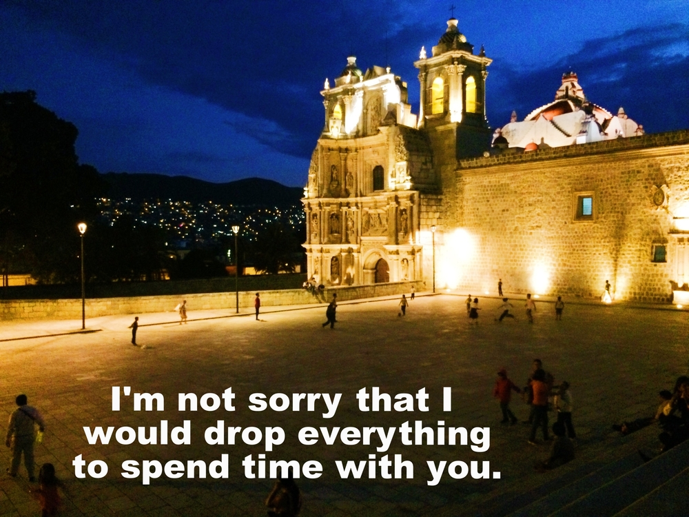 "Anonymous June 11 2016 Image of a cathedral lit up by footlights at night. Children play in an open concrete area in front of the cathedral, and the dark blue sky rests over an outline of mountains with tiny lights. ""I'm not sorry that I would drop everything to spend time with you"" is overlaid."