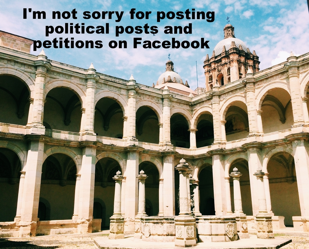 "Marielle June 19 2016 Archways on two levels prominently surround a courtyard area, and church steeples top the building. Against a blue sky with a few clouds, ""I'm not sorry for posting political posts and petitions on Facebook"" is overlaid."