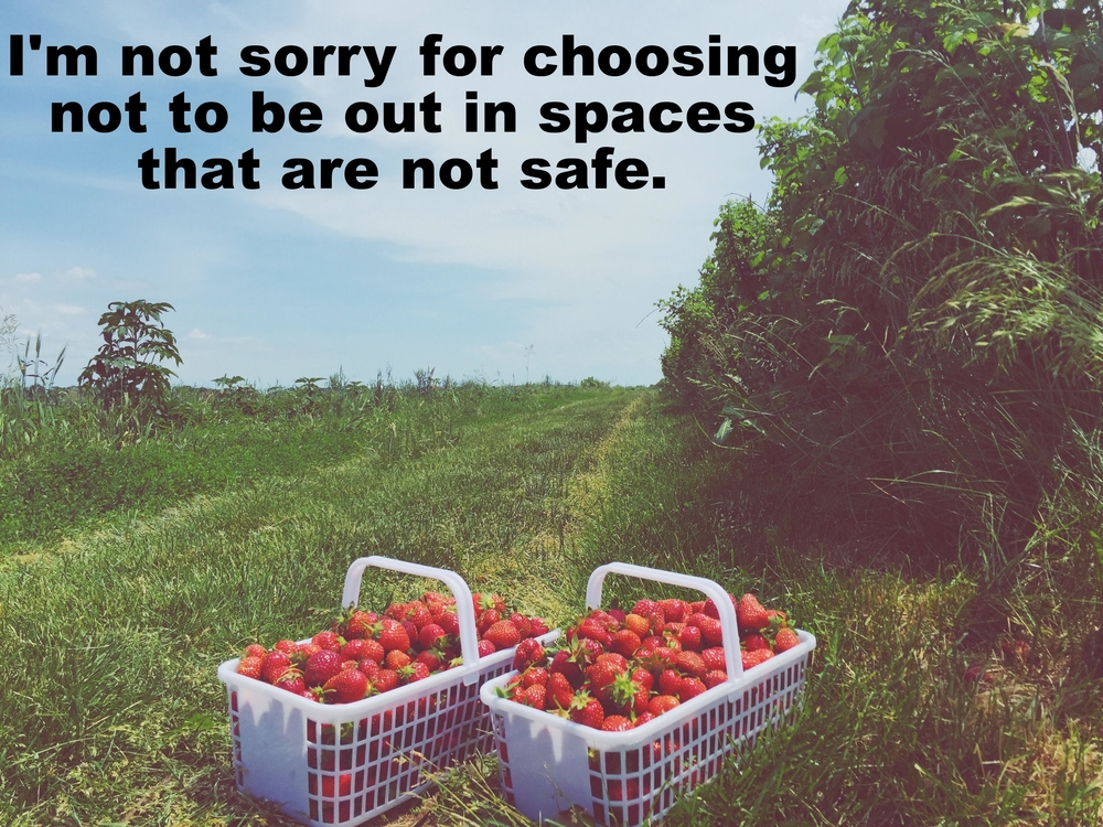 "Anonymous June 24 2016 Image of two large plastic baskets filled with strawberries. The baskets sit on bright green grass, which stretches into the distance. The sky in the background is bright blue. ""I'm not sorry for choosing not to be out in spaces that are not safe"" is overlaid."