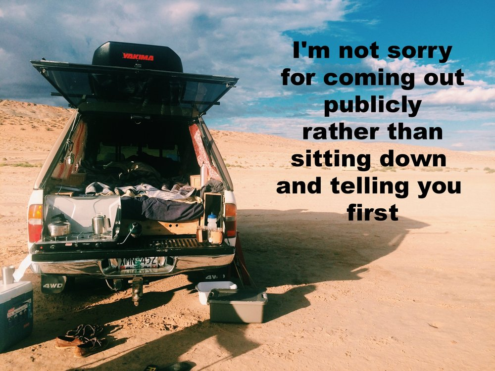 """Anonymous September 20 2016 Image of a pickup truck on a beach, with the back open to show that a small camper has been created in the bed. """"I'm not sorry for coming out publicly rather than sitting down and telling you first"""" is overlaid."""