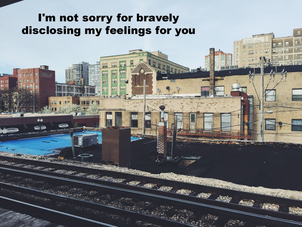 "Anonymous April 29 2017 Image of elevated train tracks with several large apartment buildings behind them. ""I'm not sorry for bravely disclosing my feelings for you"" is overlaid."