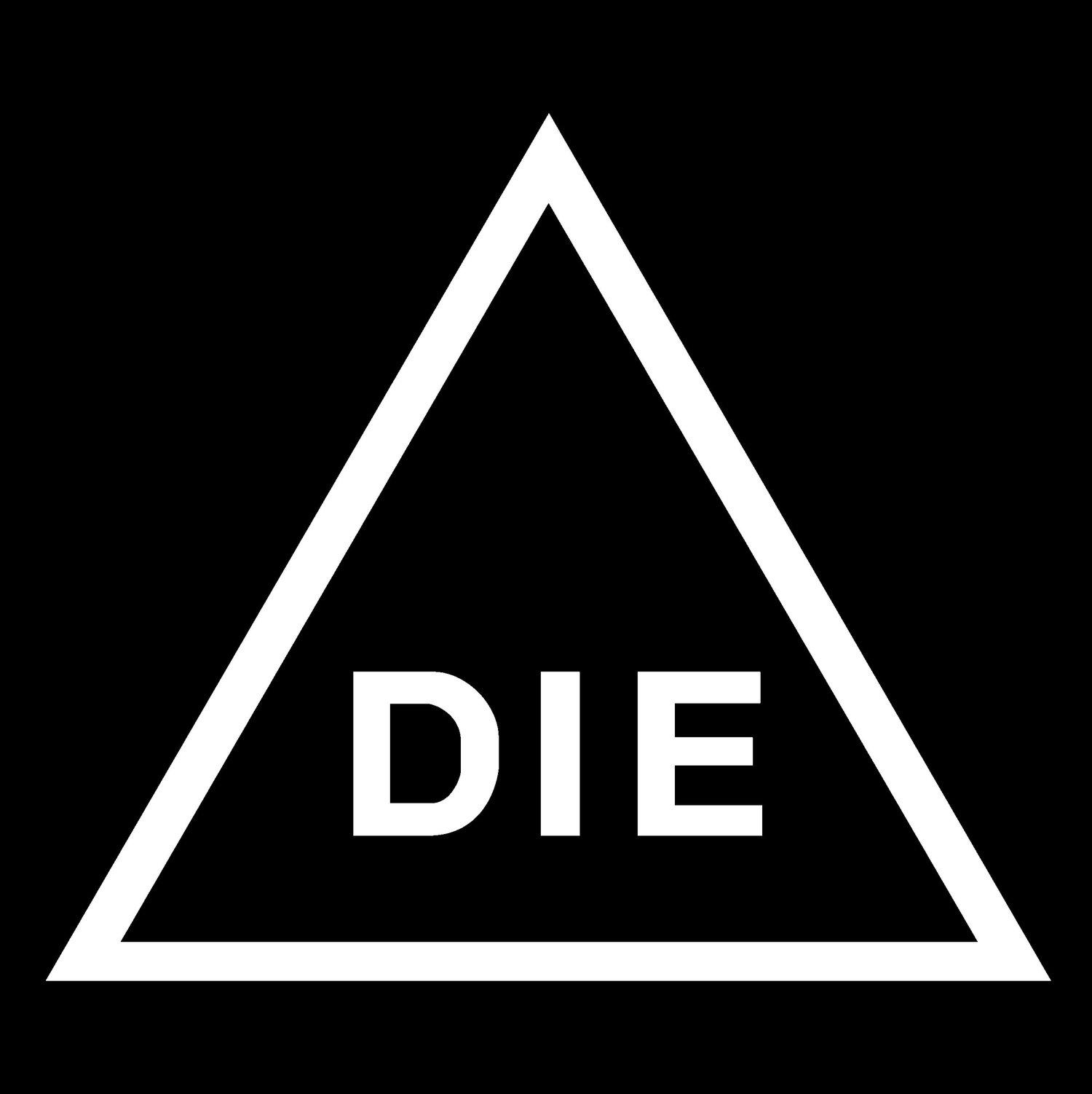 Die  >> D I E