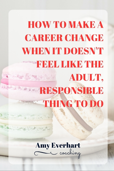 Here's how to get over the fear of change jobs when it doesn't feel responsible.  Get some reality checks about what it really means to have it all figured out.