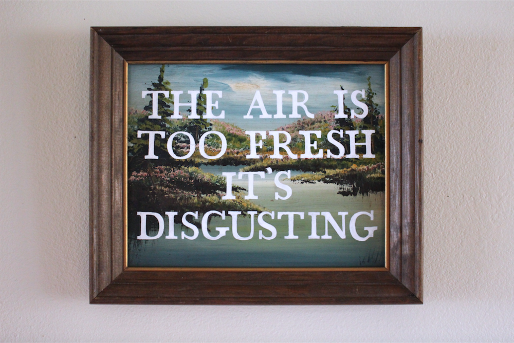 THE AIR IS TOO FRESH IT'S DISGUSTING   acrylic on found painting   2015