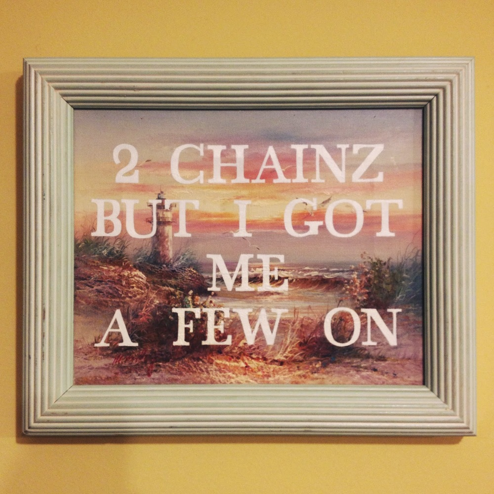 2 CHAINZ BUT I GOT ME A FEW ON   acrylic on found painting   2014    sold