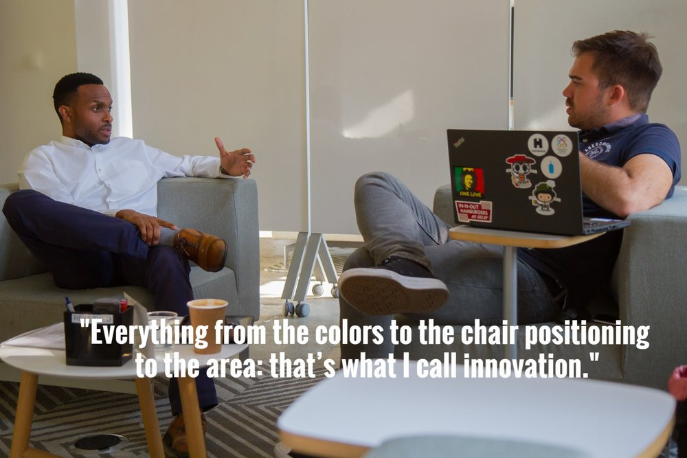 """Everything from the colors to the chair positioning to the area: that's what I call innovation"""