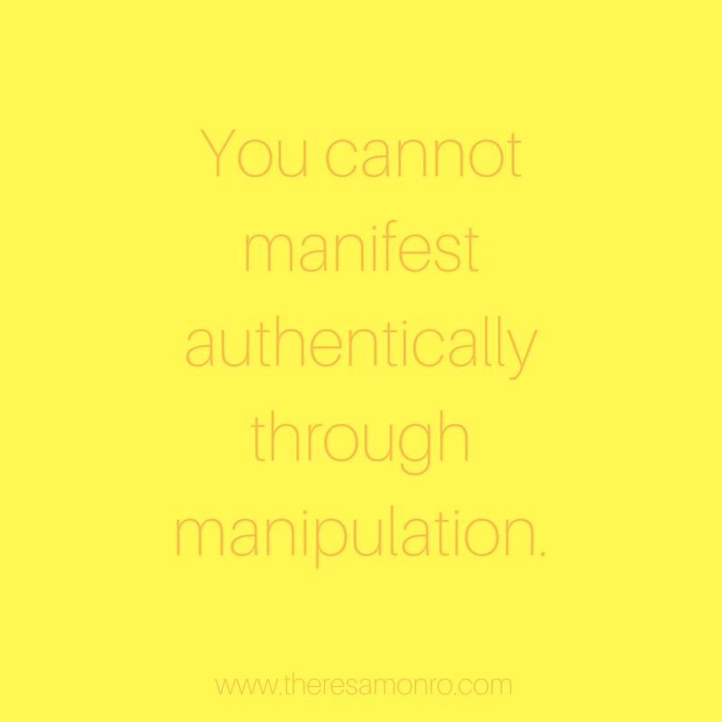 you cannot manifest authentically through manipulation.png