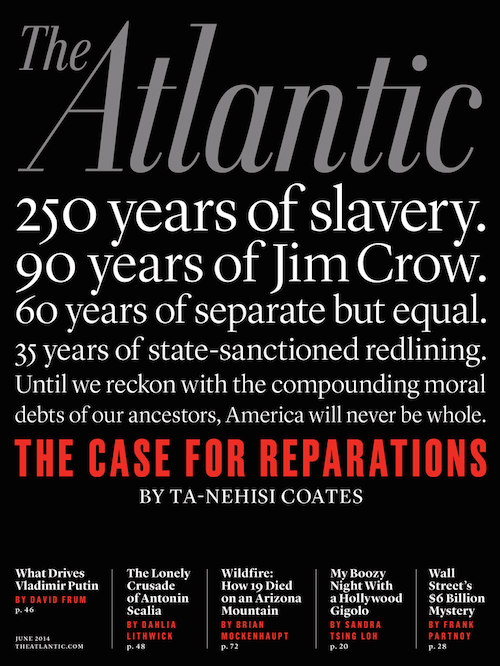 theatlantic :       Our June issue is now online!      Ta-Nehisi Coates makes  the case for reparations , Brian Mockenhaupt investigates  the deadliest wildfire in 80 years , Dahlia Lithwick considers  Antonin Scalia , and much more.