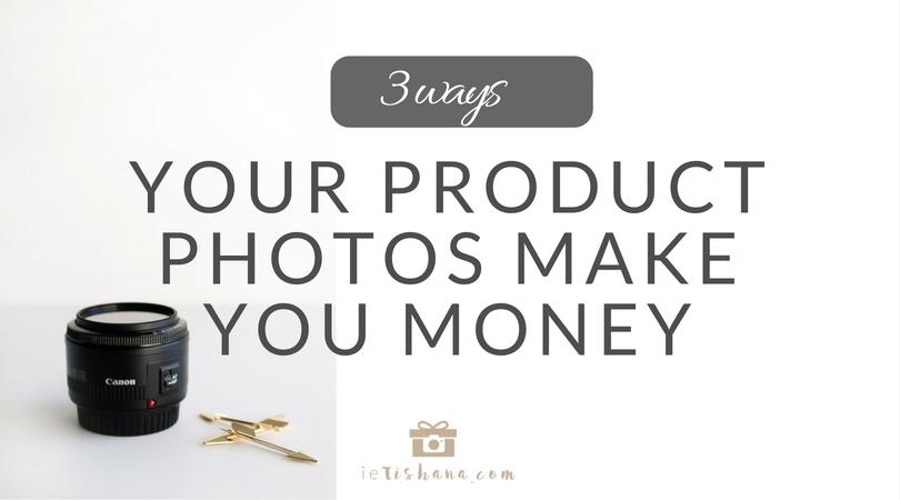 3 ways your product photos make you money