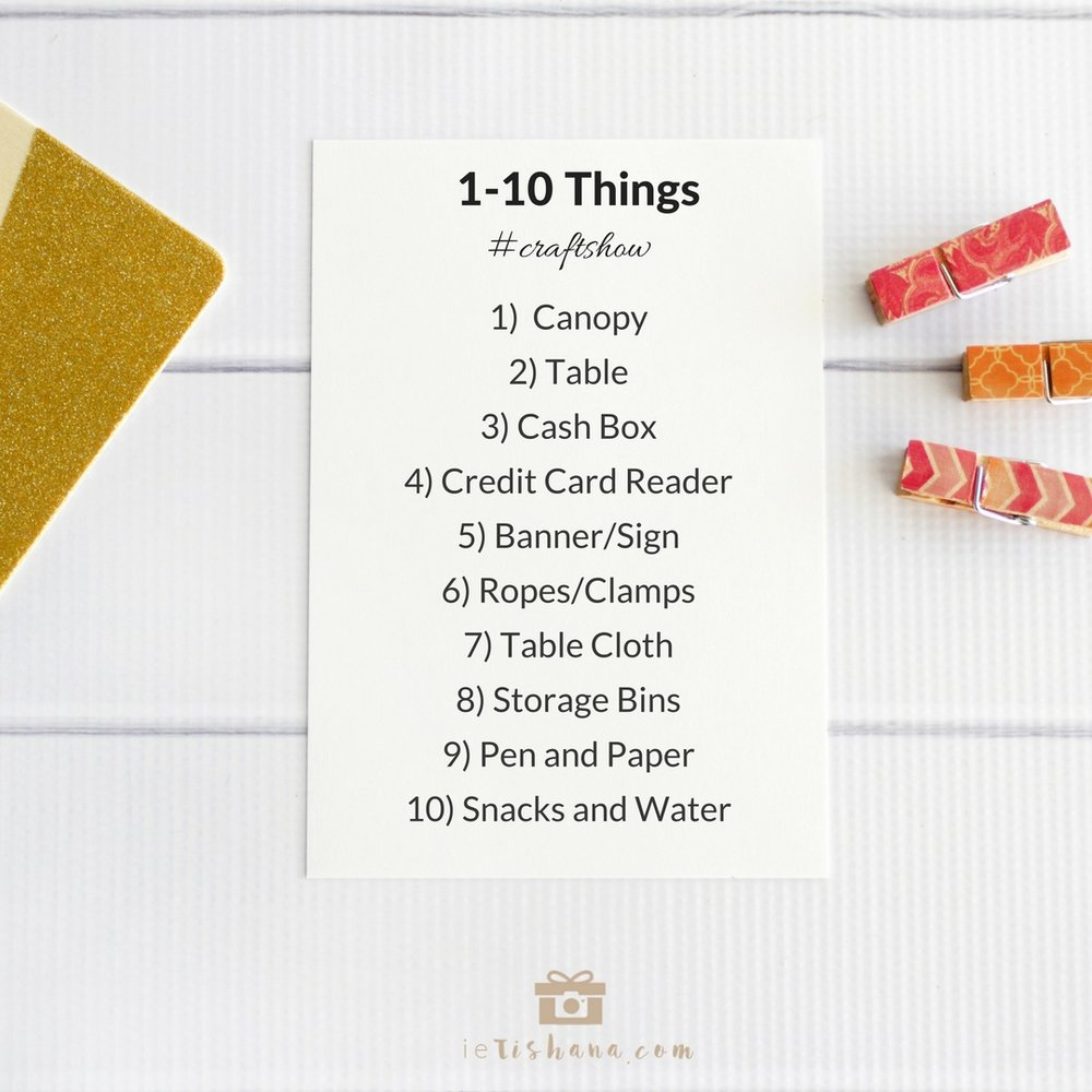 Numbers 1-10 things to bring to your first craft show | ietishana.com