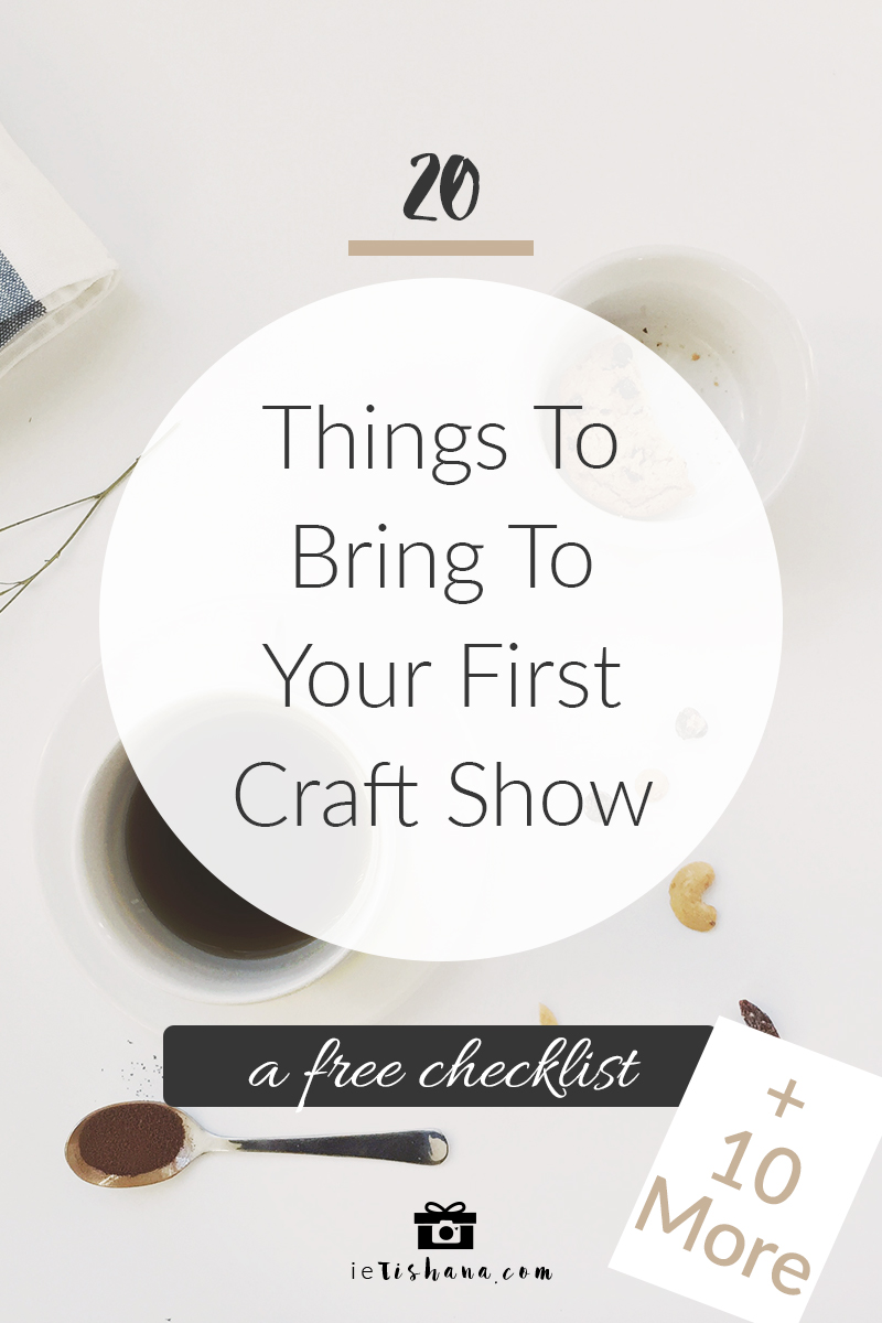 20 things to bring to your first craft show,  handmade art show or farmers market | ietishana.com