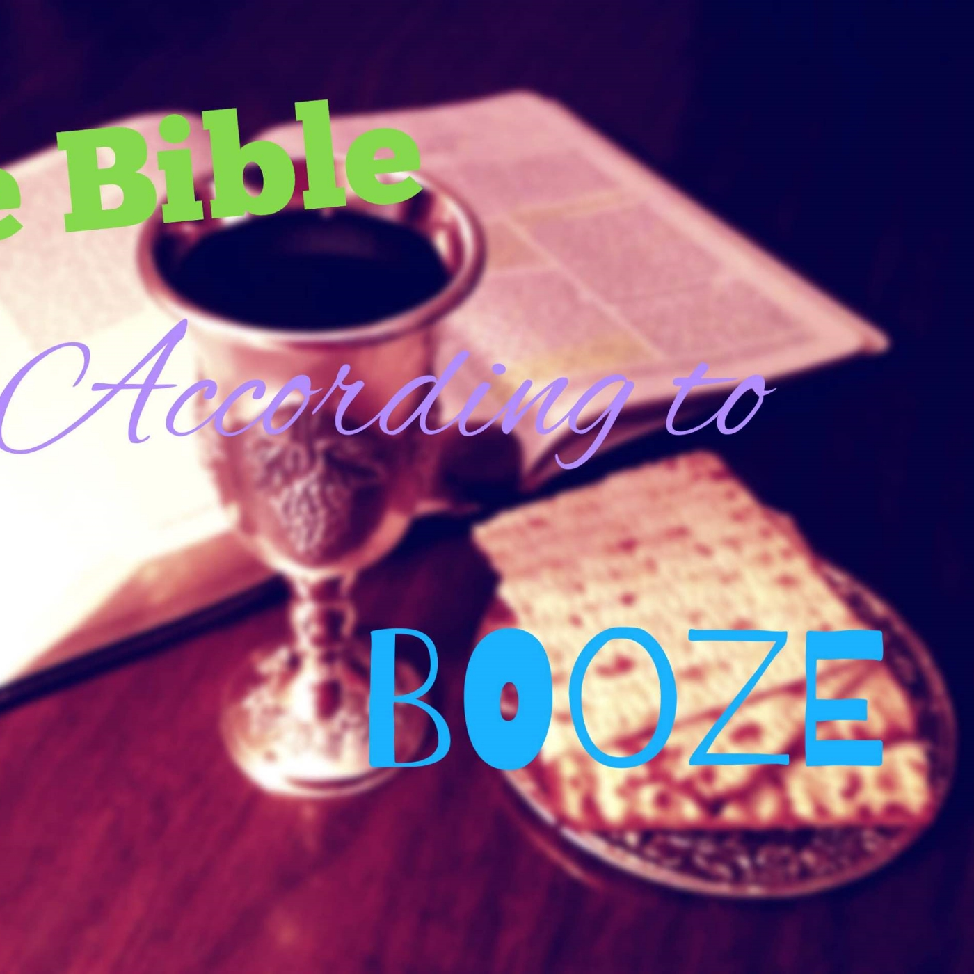 Podcast - The Bible According to Booze