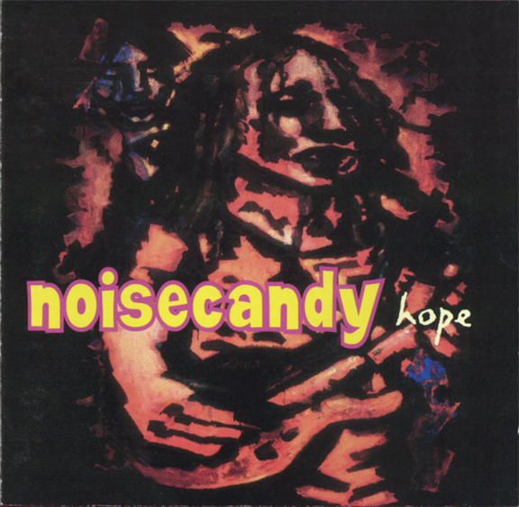 Noisecandy - Hope St. Roch Records, 1994 Producer: Pete Ficht Pete on lead vocals, guitar, bass, keyboards and songwriting