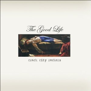 Crack City Rockers - The Good Life Paisley Pop, 2006 Producer: Larry Crane Pete on keyboards on 3 tracks