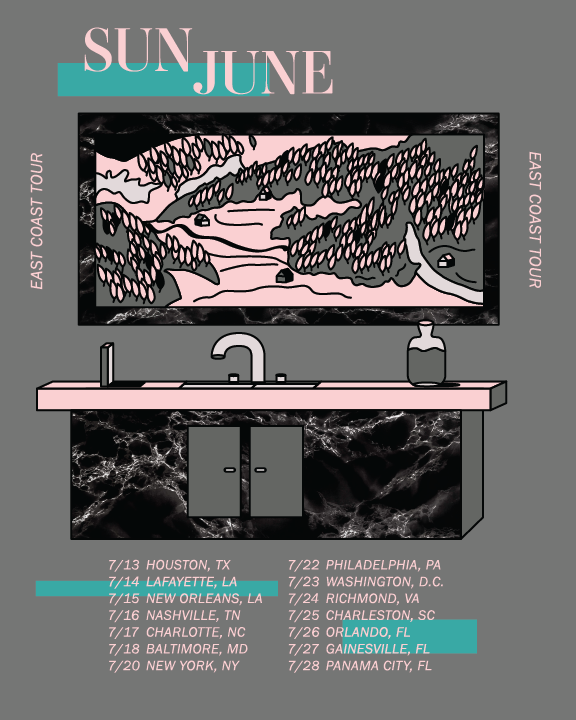 Sun June East Coast Tourbegins tomorrow! - 07.13 Houston, TX @ Spruce Goose (fb)07.14 Lafayette, LA @ The Yoga Garden (fb)07.15 New Orleans, LA @ Siberia (fb)07.16 Nashville, TN @ Fond Object (fb)07.17 Charlotte, NC @ Milestone Club (fb)07.18 Baltimore, MD @ The Holy Underground (fb)07.20 Brooklyn, NY @ Music Hall of Williamsburg (fb)07.24 Richmond, VA @ Gallery 5 (fb)07.25 Charleston, SC @ Tin Roof (fb)07.26 Orlando, FL @ Henoa Center (fb)07.27 Gainesville, FL @ Limin Room07.28 Panama City, FL @ Mosey's (fb)