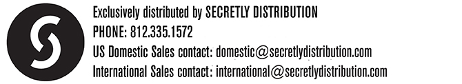 We're distributed internationally via  Secretly Distribution . Please contact them if you'd like to stock any of our titles in your local record store.