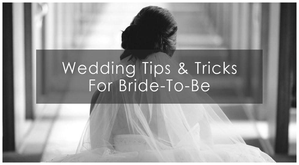 Wedding Tips & Tricks for Bride to Be