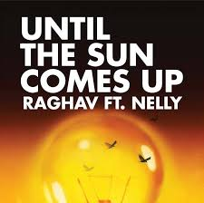 Raghav (Feat. Nelly) - Until The Sun Comes Up (AP/M)