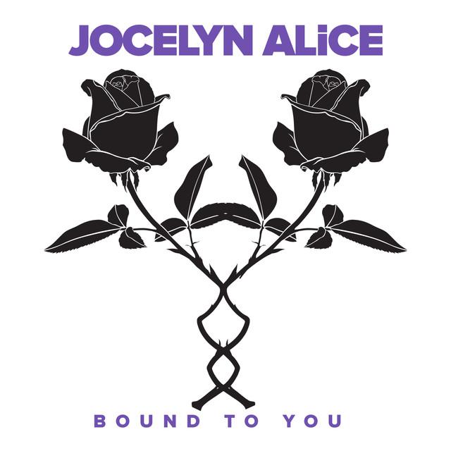 Jocelyn Alice - Bound To You (VP/M)