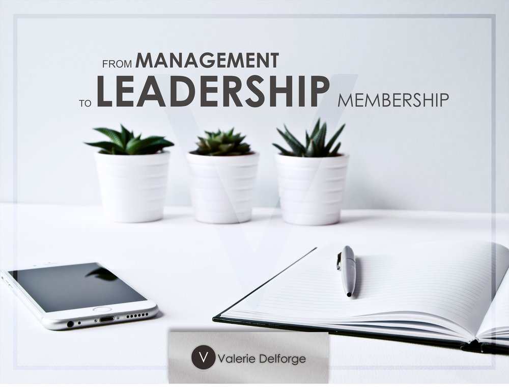 From Management to Leadership Membership -Valerie Delforge