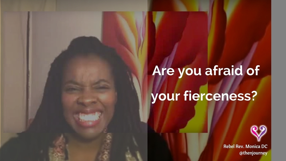 Are you afraid of your fierceness?