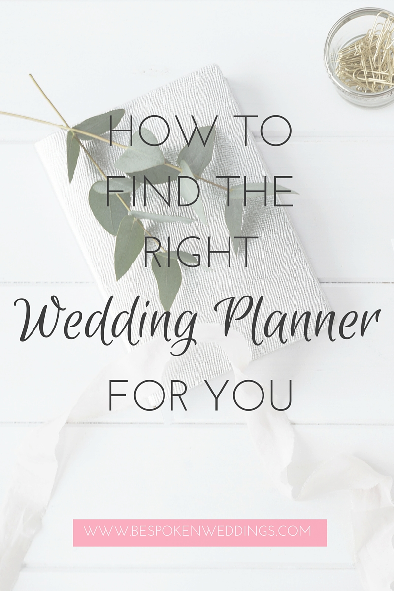 How to Find the Right Wedding Planner For You | Bespoken www.bespokenweddings.com