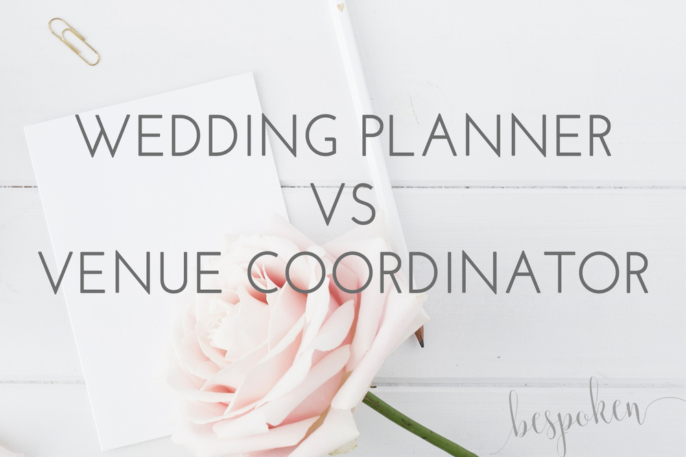 The Difference Between a Wedding Planner and a Venue Coordinator | Bespoken www.bespokenweddings.com