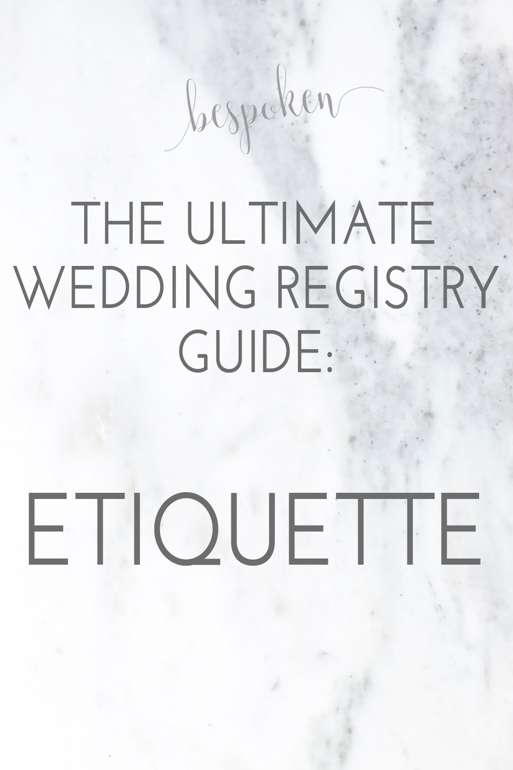The Ultimate Wedding Registry Guide:  The Etiquette | Bespoken www.bespokenweddings.com