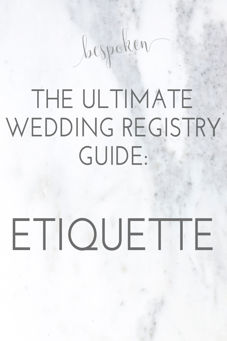 The ultimate wedding registry guide etiquette bespoken weddings the ultimate wedding registry guide the etiquette bespoken bespokenweddings junglespirit Choice Image