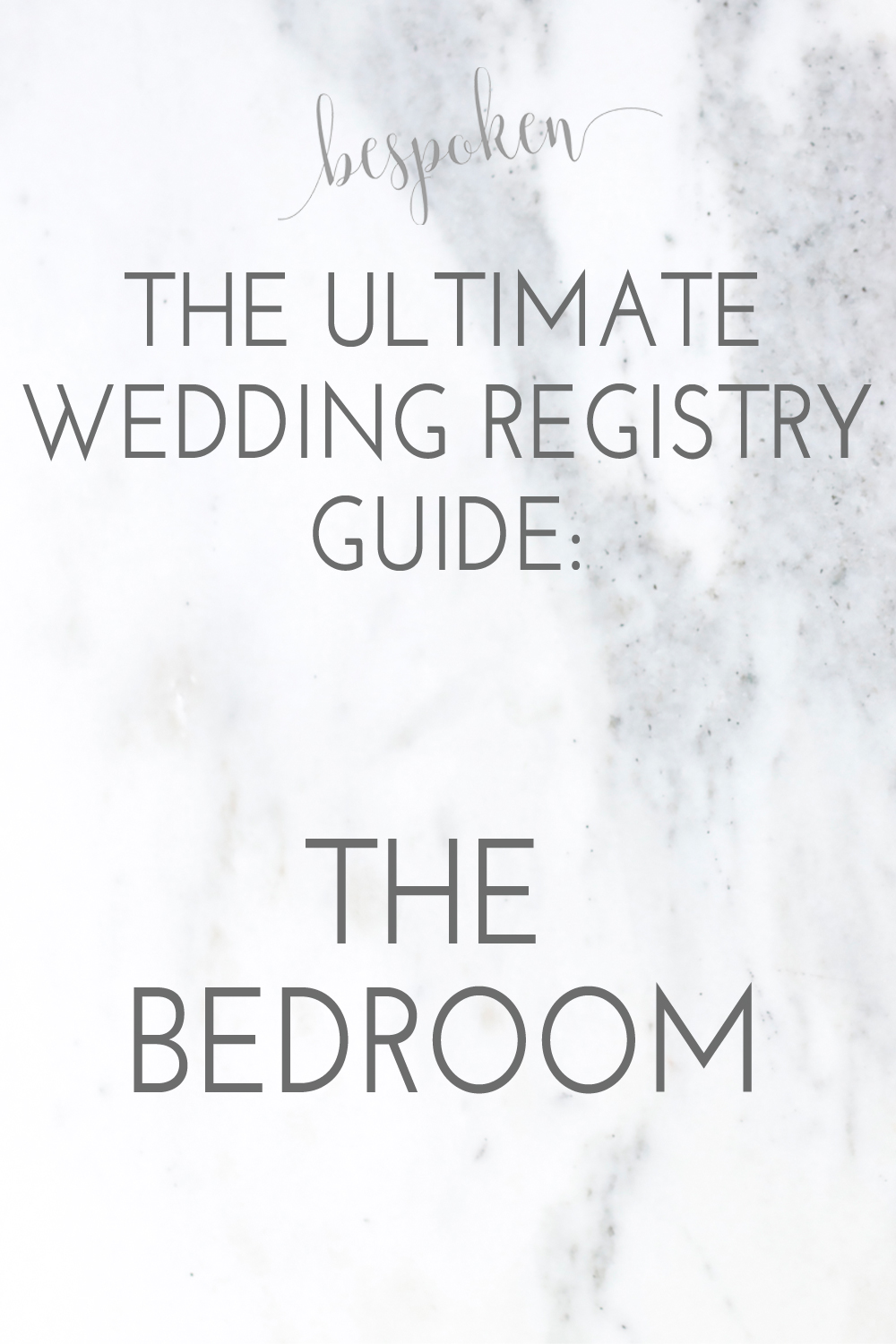 The Ultimate Wedding Registry Guide: The Bedroom | Bespoken www.bespokenweddings.com