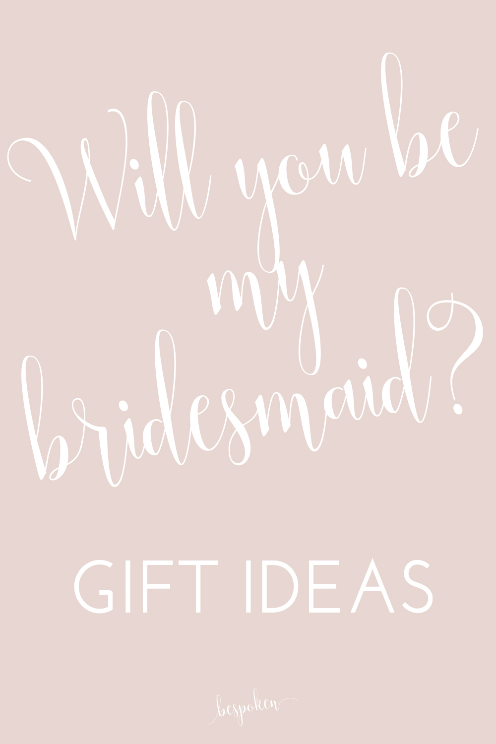 Will you be my bridesmaid? Gift Box ideas