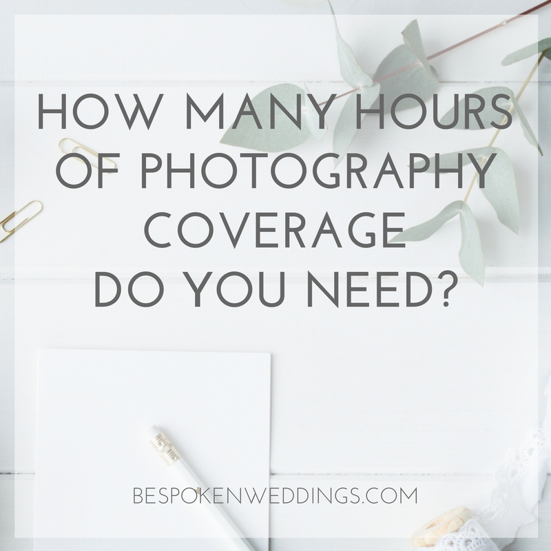 How many hours of photography coverage do you need for your wedding? | Bespoken