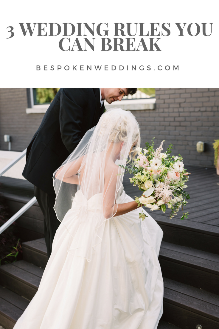 3 Wedding Rules You Can Break | Bespoken Weddings & Events